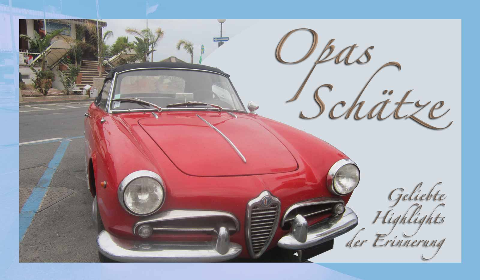 Opas Schätze - geliebte Highlights der Erinnerung